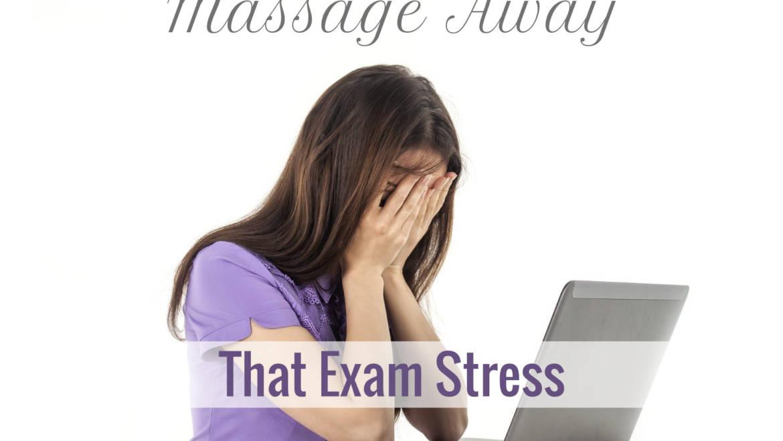 Massage Away That Exam Stress