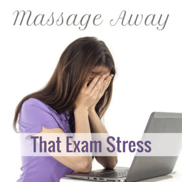 Massage Away That Exam Stress