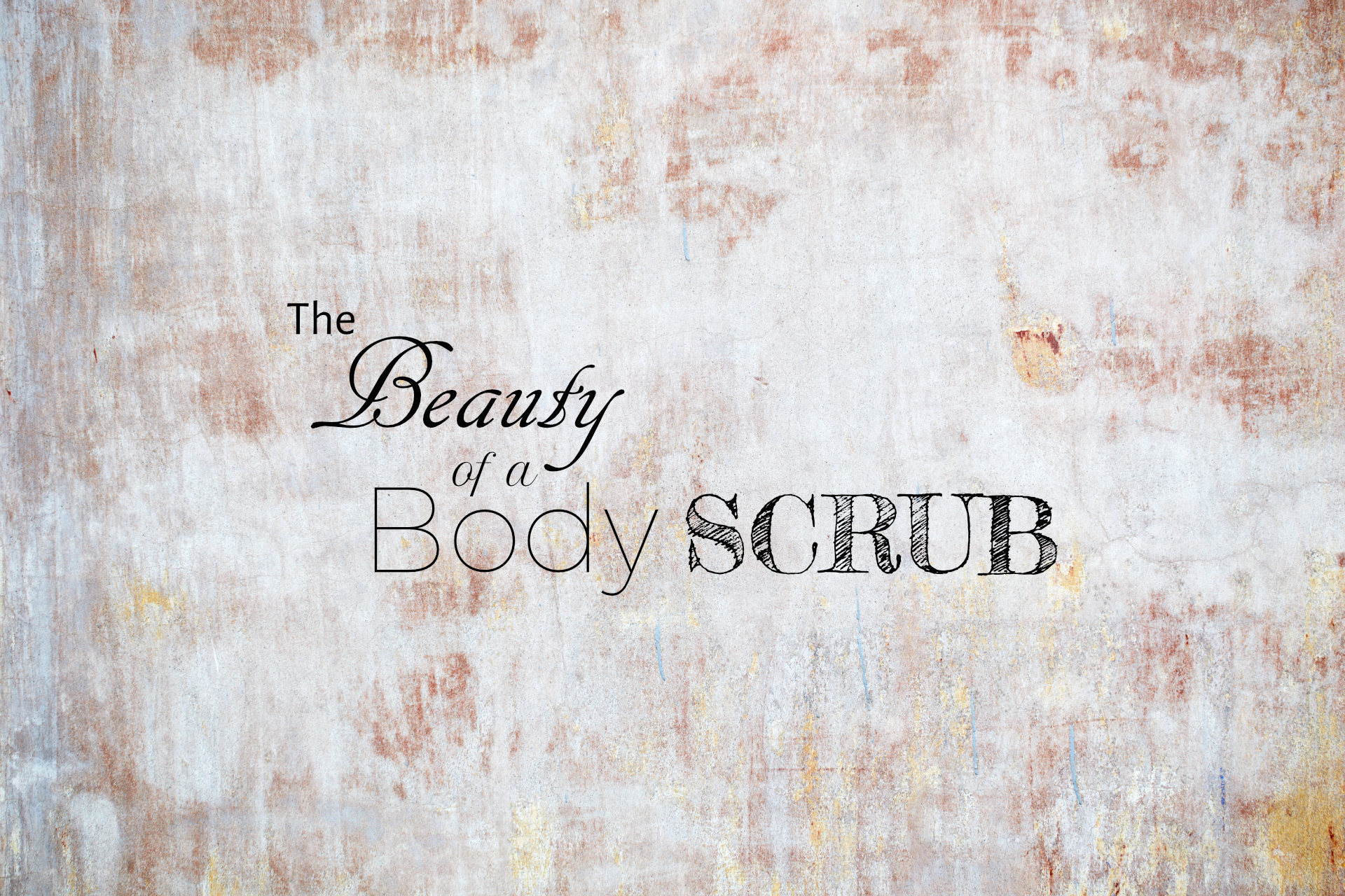 The Secrets To The Beauty of a Body Scrub